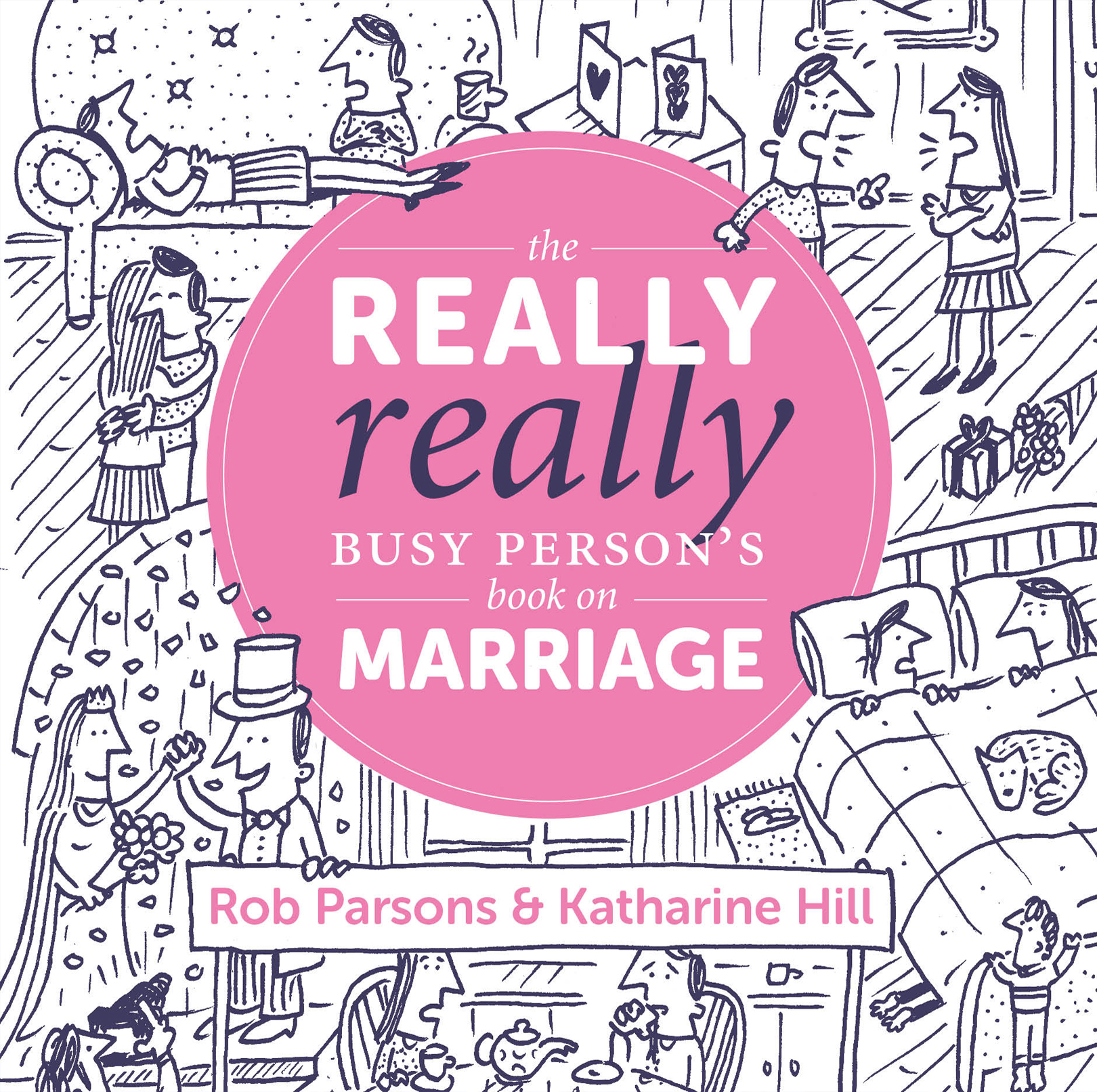 The Really, Really Busy Person's Book on Marriage